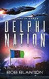 Delphi Nation (Delphi in Space Book 4) (English Edition)