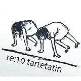 re:10 tartetatin (生産限定盤)