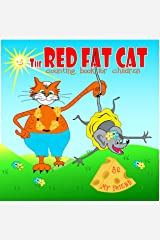 The RED FAT CAT counting book for children: A Nursery Rhyme about addition, First 5 numbers, Math Book for Kids, Picture books for children ages 4-6, A ... about friendship (The Red Cat series 1) Kindle Edition