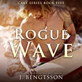Rogue Wave: Cake Series, Book 5