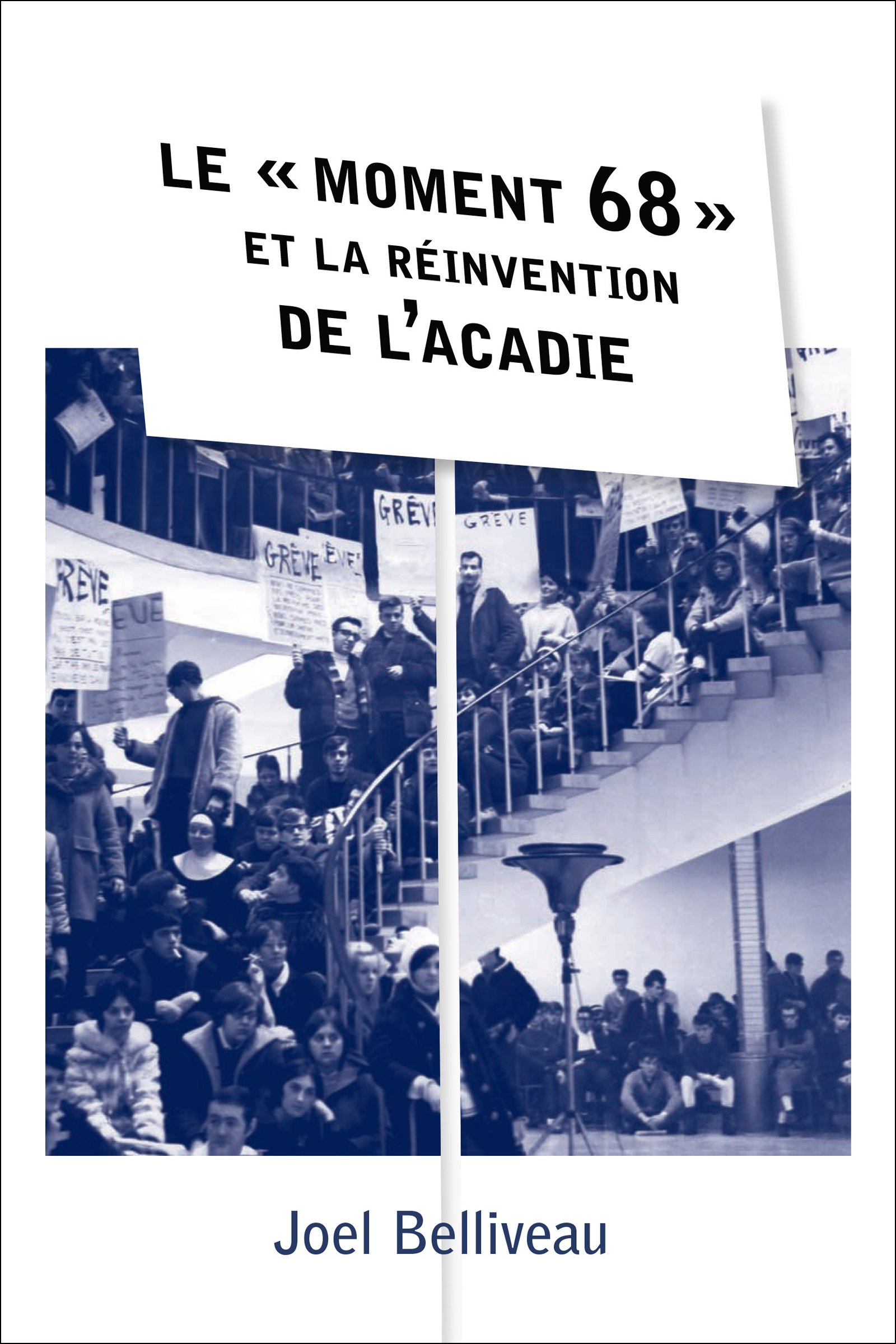 Le « moment 68 » et la réinvention de l'Acadie (Collection Amérique française) (French Edition) pdf epub
