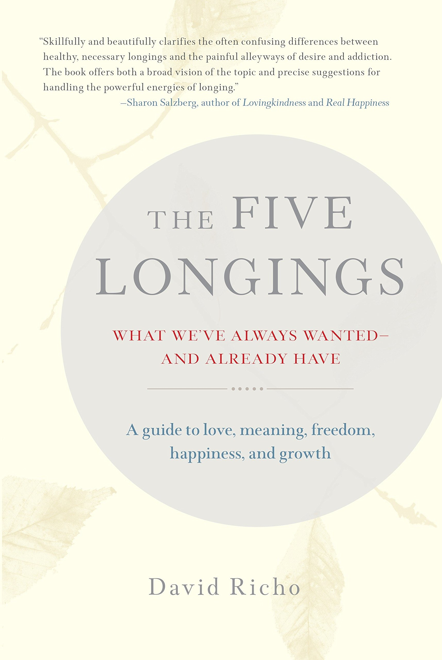 The Five Longings: What We've Always Wanted-and Already Have pdf