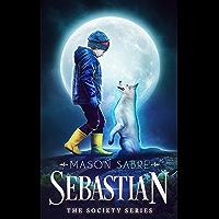 Sebastian (The Society Series Book 19) (English Edition)