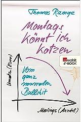 Montags könnt ich kotzen: Vom ganz normalen Bullshit (German Edition) Kindle Edition