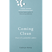 Coming Clean: Diary of a painkiller addict (English Edition)