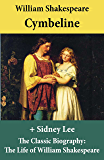 Cymbeline (The Unabridged Play) + The Classic Biography: The Life of William Shakespeare