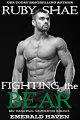 Fighting the Bear : BBW Paranormal Shapeshifter Romance (Emerald Haven Book 3) Kindle Edition