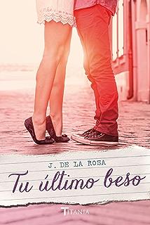Tu último beso (Titania amour) (Spanish Edition)