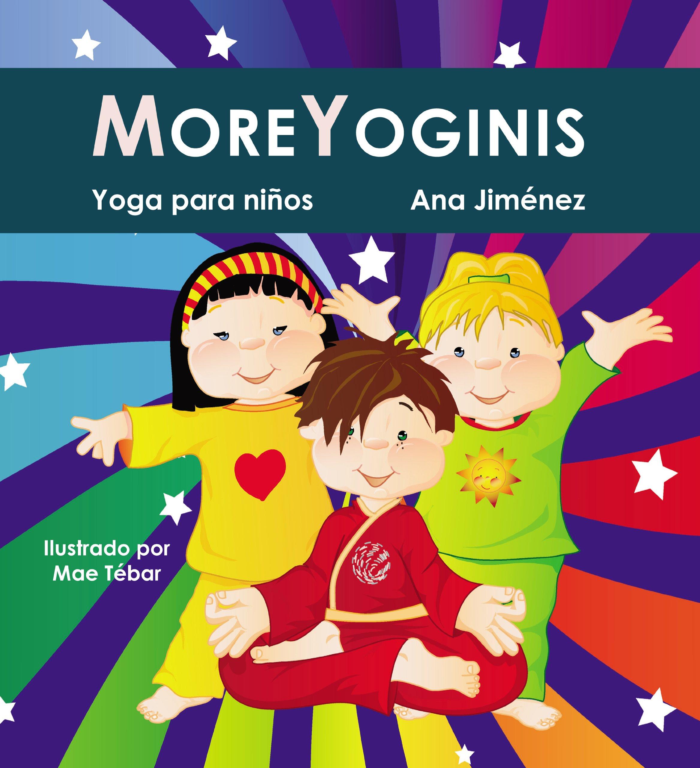 MOREYOGINIS, yoga para niños: Amazon.es: Ana Jiménez, Mae ...