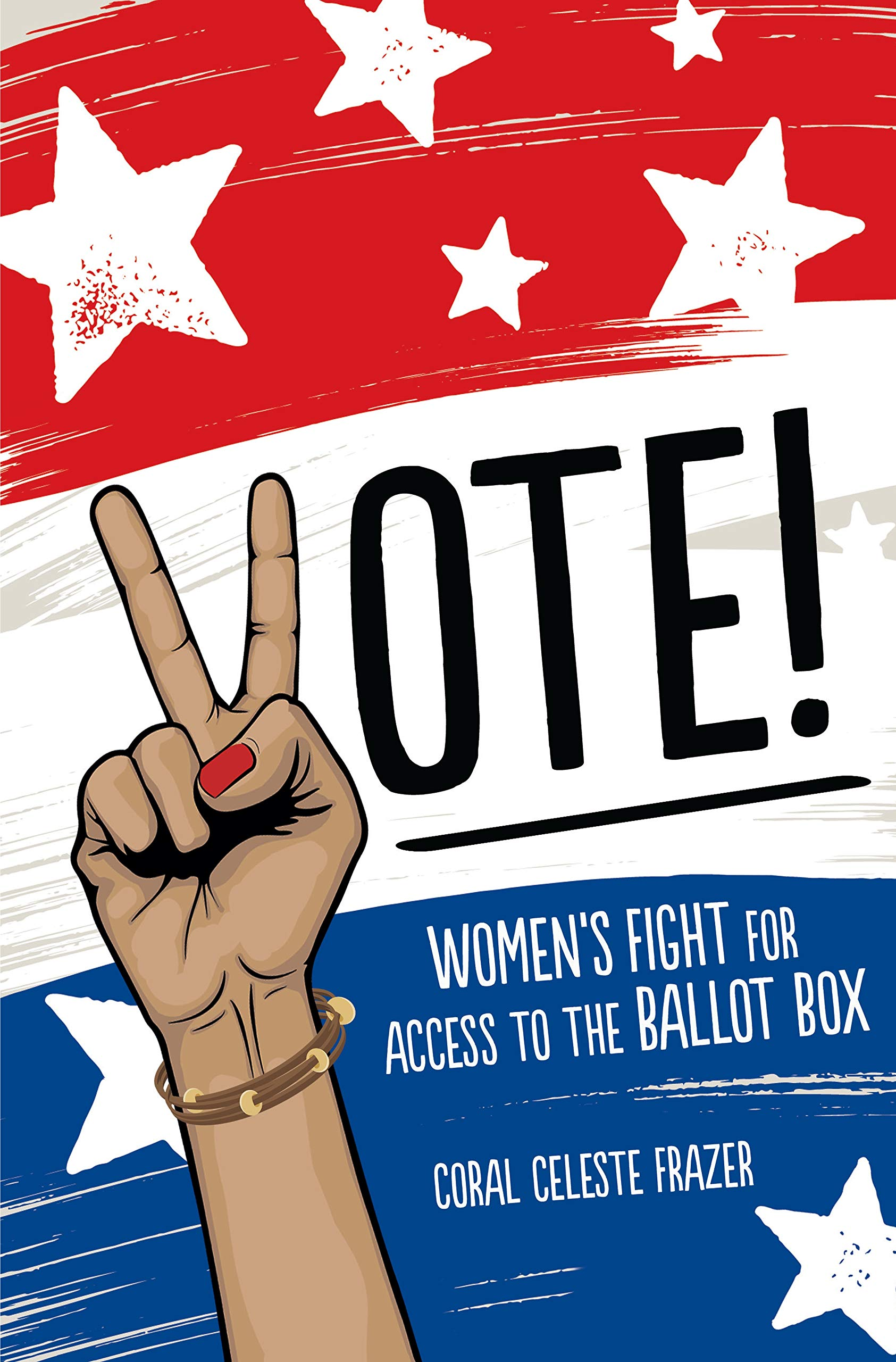 Vote!: Women's Fight for Access to the Ballot Box by Twenty-First Century Books TM