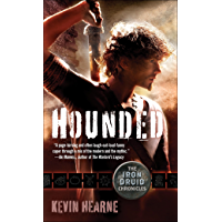 Hounded (with two bonus short stories): The Iron Druid Chronicles, Book One (English Edition)