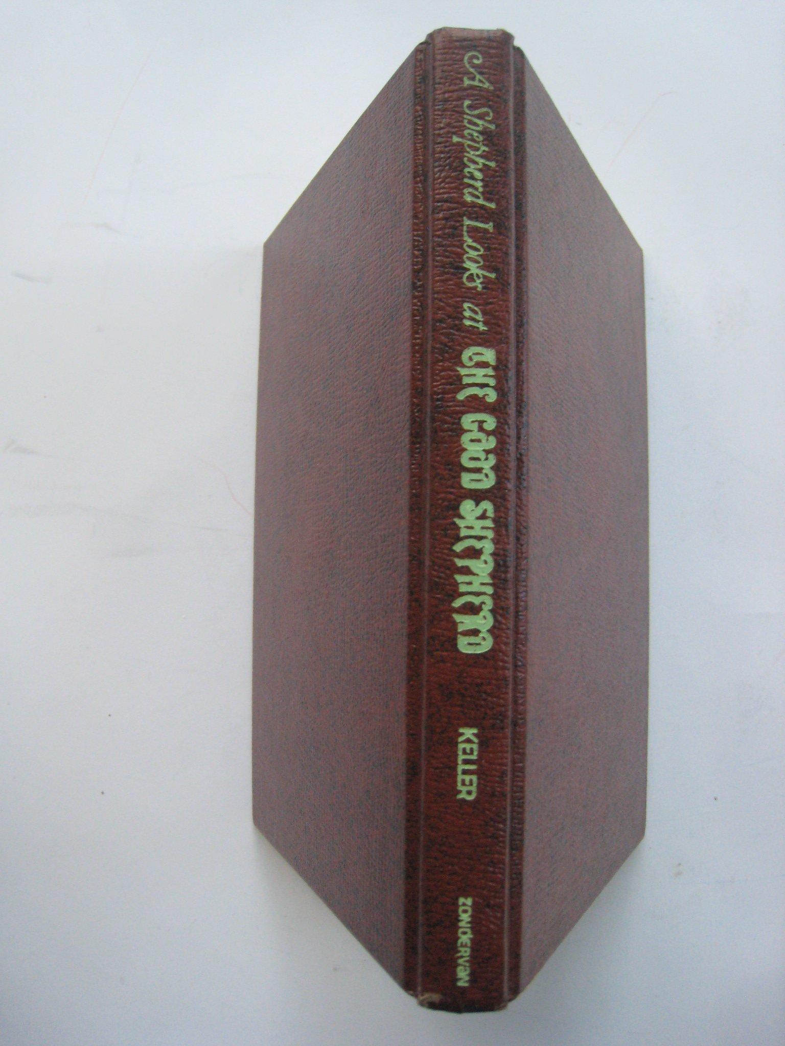 A Shepherd Looks at the Good Shepherd and His Sheep: Weldon Phillip Keller:  9780310268000: Amazon.com: Books
