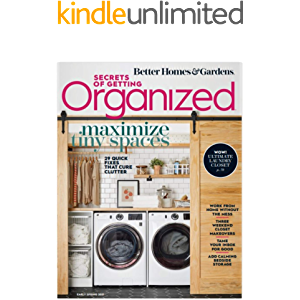 SECRETS OF GETTING ORGANIZED: BETTER HOMES AND GARDENS: Maximize Tiny Spaces: 29 Quick fixes That Cure Clutter