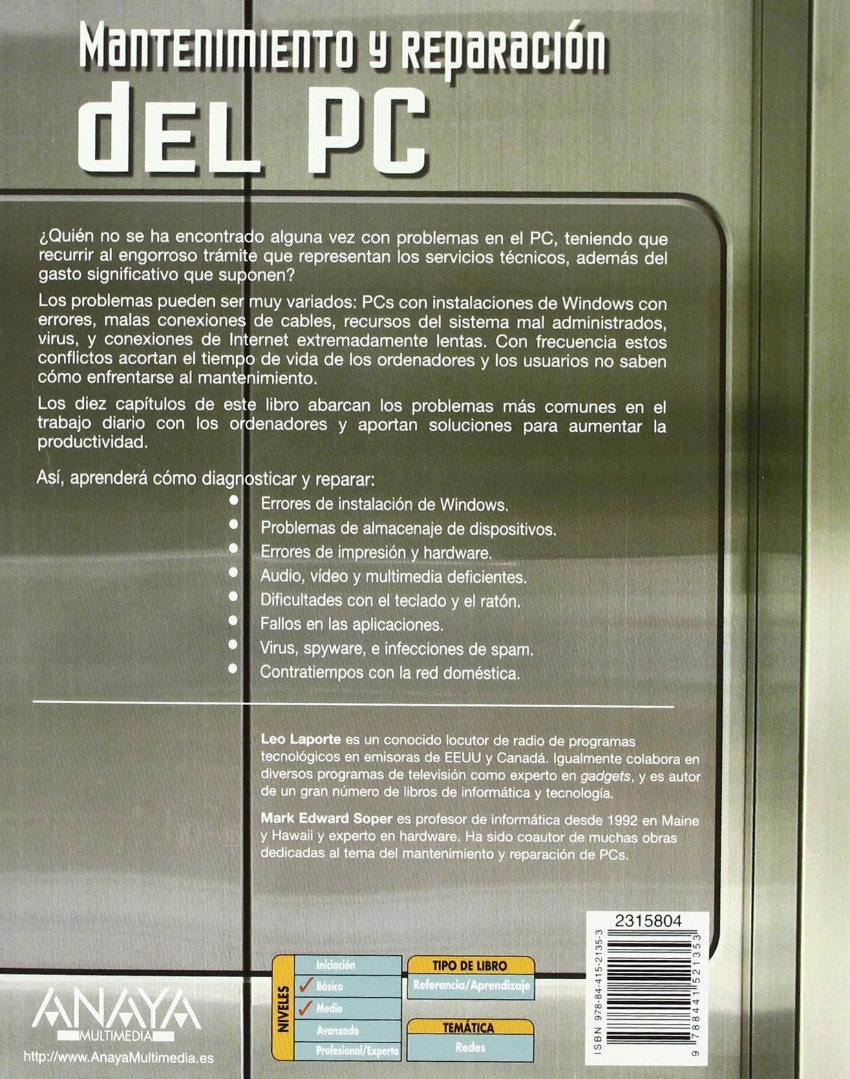Mantenimiento y reparación del PC (Hardware Y Redes): Amazon.es: Mark Edward Soper, Leo Laporte: Libros