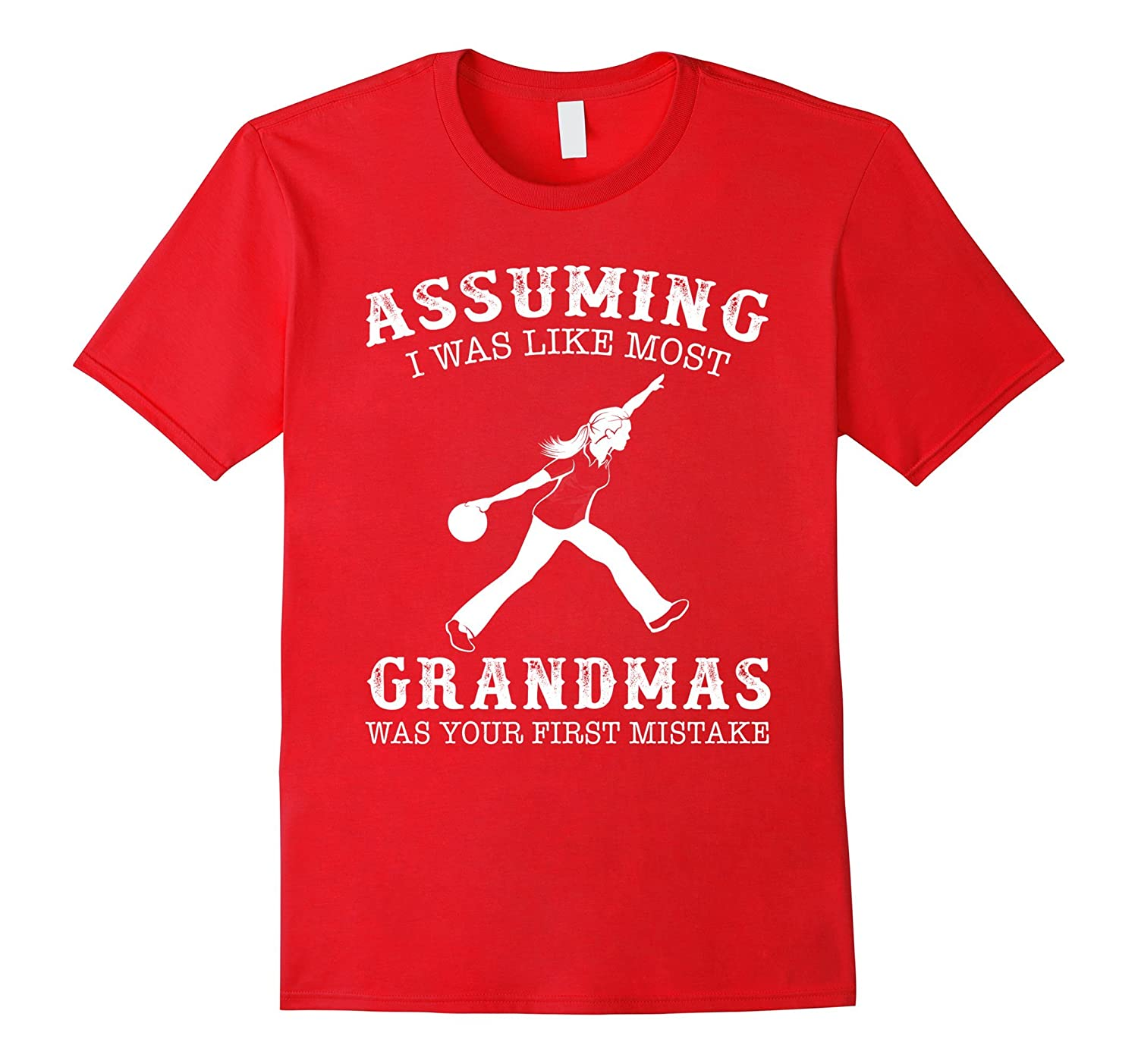 Assuming i was like most grandmas first mistake - Bowling-TH
