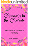 CHICANERY IN THE CHARENTE: A Catherine Patterson Mystery