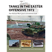 Tanks in the Easter Offensive 1972: The Vietnam War's great conventional clash (New Vanguard)