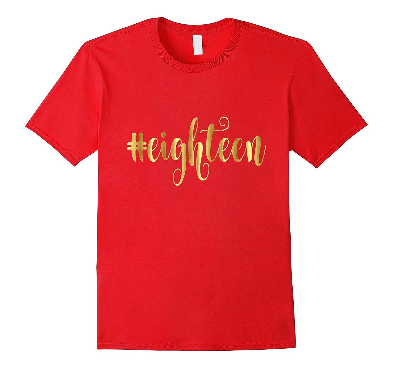 18th Birthday Shirt Gift Gold Hashtag Eighteen 18 Daughter-PL