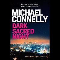 Dark Sacred Night: A Ballard and Bosch Novel (Renee Ballard Book 2)