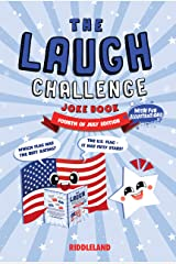 The Laugh Challenge: Joke Book: Fourth of July Edition: A Fun and Interactive Joke Book For Boys and Girls: Ages 6, 7, 8, 9, 10, 11 and 12 Years Old - Fourth of July Gift For Kids Kindle Edition