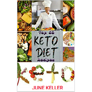 Top 50 Delicious Keto Diet Recipes: Guide to Healthy Eating Meal Prep (Cookbook 1) (Top 50 Delicious Keto Diet Recipes.)