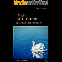 L'arte dell'editing: Il manuale per scrittori (Guide e manuali Vol. 2)