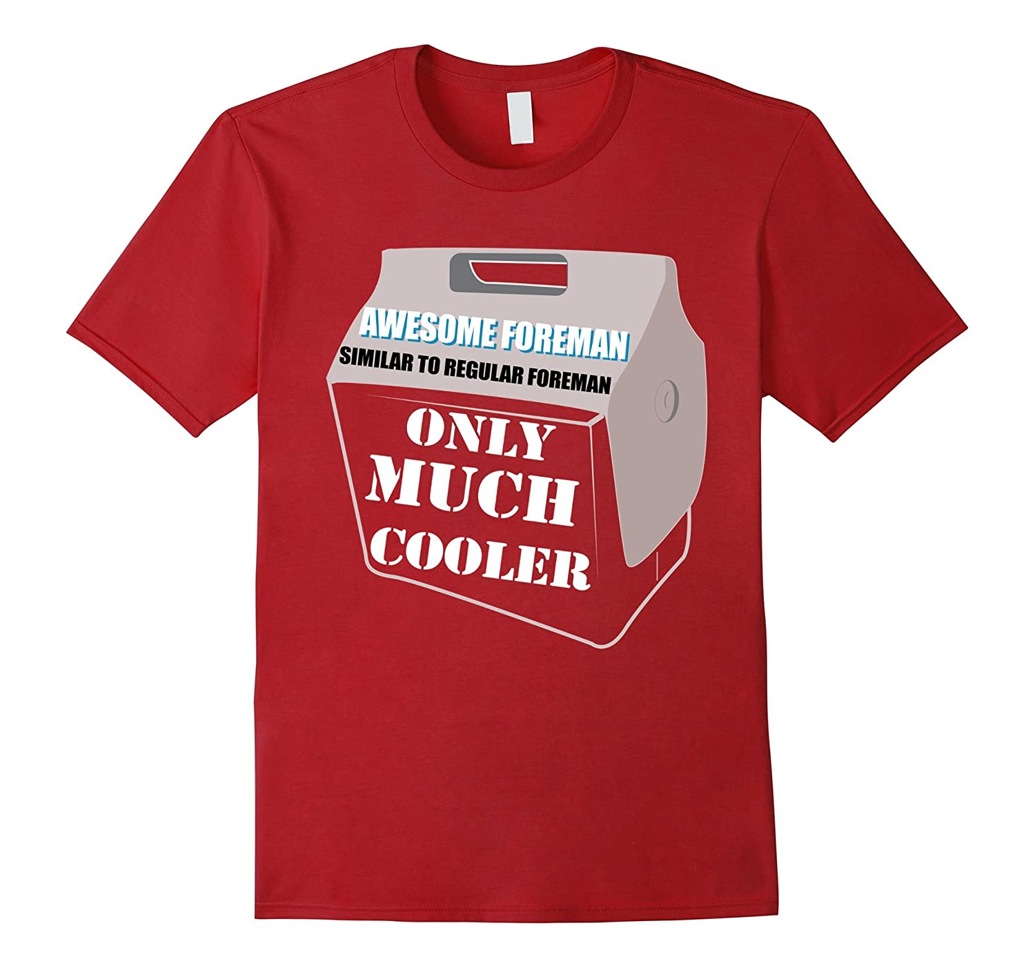 Awesome Foreman Similar to Regular only Much Cooler T-Shirt-PL