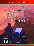 One More Last Time: A LitRPG/GameLit Novel (The Good Guys Book 1) (English Edition)
