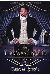 Sir Thomas's Bride (Masterful Husbands Book 1) Kindle Edition