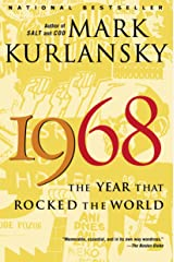 1968: The Year That Rocked the World Kindle Edition