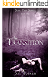 The Transition: Soul Pair Series. Book One