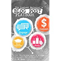 The Content Marketer's Blog Post Playbook: Your step-by-step guide to writing blog...