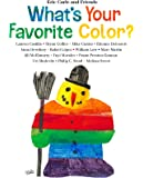 What's Your Favorite Color? (Eric Carle and Friends' What's Your Favorite)