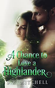 A Chance to Love a Highlander (Highland Chance Series Book 3)