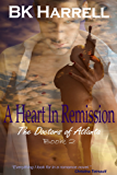 A Heart In Remission (The Doctors of Atlanta Book 2)
