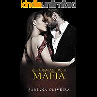 Retornando à Máfia (Mafiosos Livro 2)