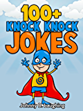 Books for Kids: 100+ Knock Knock Jokes for Kids (Funny Jokes for Kids): Funny and Hilarious Knock Knock Jokes (Knock Knock Joke Series)