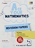 Primary 2 Ace Your Mathematics Revision Paper