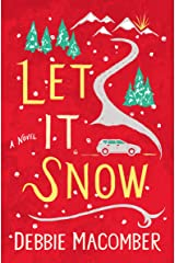 Let It Snow: A Novel (Debbie Macomber Classics) Kindle Edition