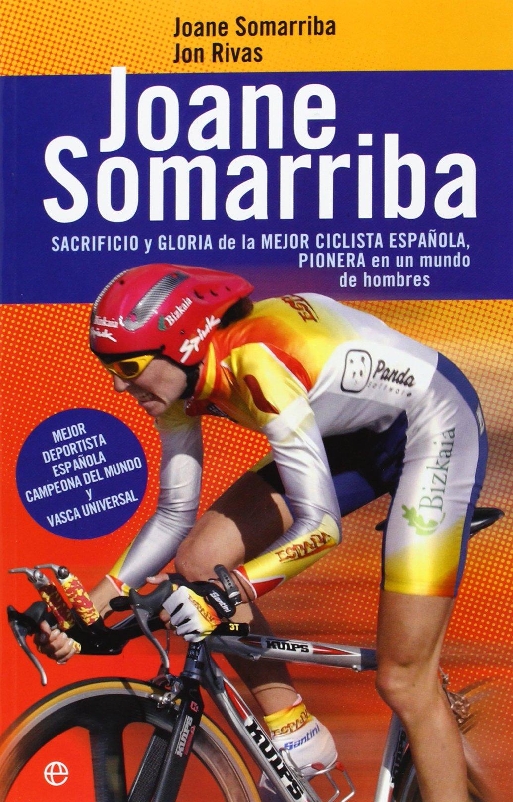 Joane Somarriba : sacrificio y gloria de la mejor ciclista ...
