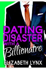 Dating Disaster with a Billionaire (Blue Ridge Mountain Billionaires Book 1) Kindle Edition