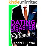 Dating Disaster with a Billionaire (Blue Ridge Mountain Billionaires Book 1)