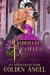 Gabrielle's Discipline (Bridal Discipline Book 2) Kindle Edition