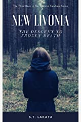 New Livonia: The Descent to Frozen Death (The Weiland Kershaw Series, Book 3) Kindle Edition