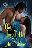The Duke Who Loved Her (Once Upon a Duke Book 1)