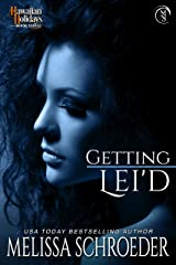 Getting Lei'd (Hawaiian Holidays Book 3) Kindle Edition