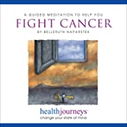 A Guided Meditation to Help You Fight Cancer- Imagery and Affirmations to Help the Body Mobilize a Strong Immune Response