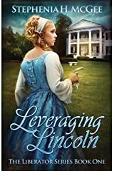 Leveraging Lincoln: The Liberator Series Book One Paperback