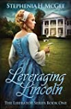 Leveraging Lincoln: The Liberator Series Book One