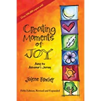 Creating Moments of Joy Along the Alzheimer's Journey: A Guide for Families and Caregivers